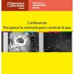 Conferencia: Recuperar la memoria para construir la paz