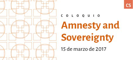 Coloquio: Amnesty and Sovereignty
