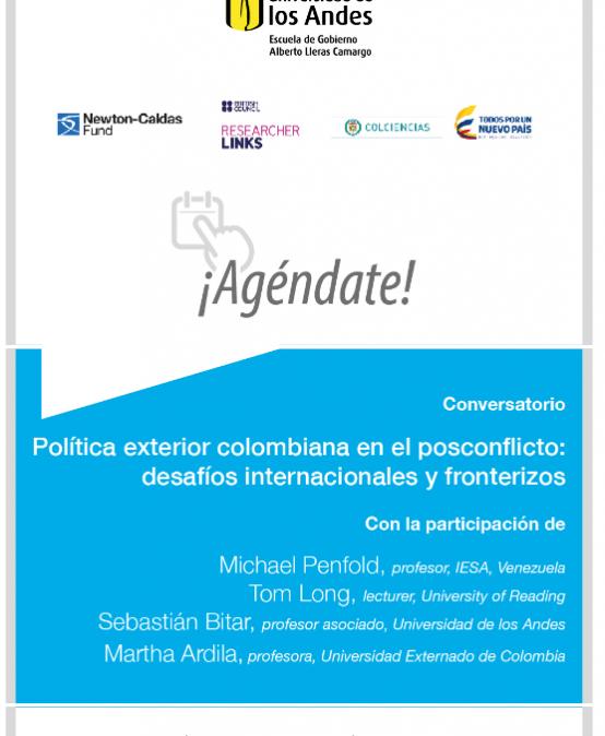 Conversatorio Política exterior colombiana en el posconflicto: desafíos internacionales y fronterizos